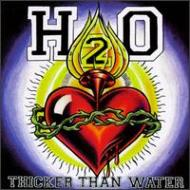 H2O/Thicker Than Water