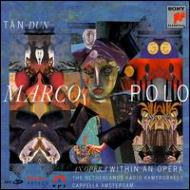 Marco Polo: Tan Dun / Netherlands.co, T.young, Montano, Botti