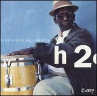 Francisco Aguabella/H2o