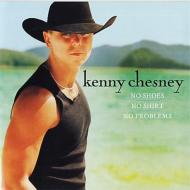 Kenny Chesney/No Shoes No Shirts No Problems