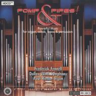 パンプ&パイプス〜オルガン・木管・金管打楽器によるパワフル・ミュージック フェネル&ダラス・ウィンド・シンフォニー