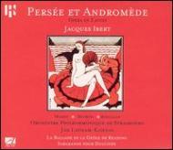イベール:歌劇「ペルセウスとアンドロメダ」/アニック・マシス(sop)、フィリップ・ルション(bass-bariton)、他