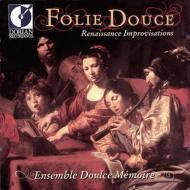 Folie Douce / Renaissance Improvisations