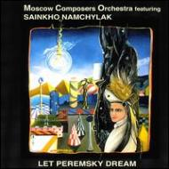 Let Peremsky Dream -Featuringsainkho Namchylak