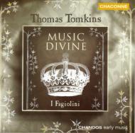 トマス・トムキンス:神聖な音楽−3・4・5・6声のための歌曲集/イ・ファジョリーニ