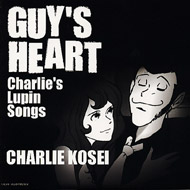 GUY'S HEART 〜Charlie's Lupin Songs〜