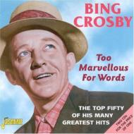 Too Marvellous For Words -The Top Fifty Of His Many Greatest Hits