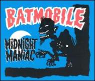 Batmobile/Midnight Maniac