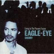 Eagle Eye Cherry (イーグルアイ...