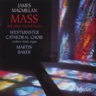 マクミラン:ミサ、宗教作品集 ベイカー/ウェストミンスター大聖堂合唱団