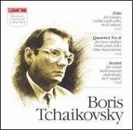 Piano Trio, String Quartet.6, Sextet: B.tchaikovsky(P)etc