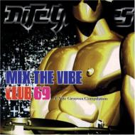 Mix The Vibe -Night Grooves Compilation