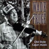 ローチケHMVWade Fruge/Old Style Cajun Music