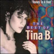 Best Of Tina B: Honey To A Bee
