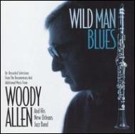 Wild Man Blues -Woody Allen & His New Orleans Jazz Band
