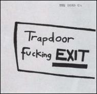 Trapdoor Fucking Exit