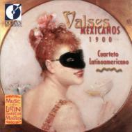 Valses -mexicanos 1900: Cuarteto Latinoamericano