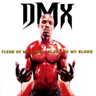 DMX/Fresh Of My Flesh Blood Of Myblood