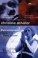 クリスティーネ・シェーファー「月に憑かれたピエロ」/「詩人の恋」 シェーファー/オスターコーン/ブーレーズ/他