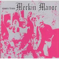 Music From Merkin Manor