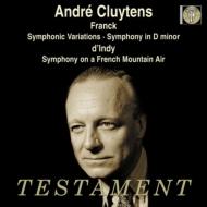 フランク:交響曲、ダンディ:フランス山人の歌による交響曲、他 クリュイタンス&フランス国立放送管、パリ音楽院管、チッコリーニ
