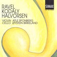 ラヴェル:ヴァイオリンとチェロのためのソナタ、コダーイ:ニ重奏曲、ハルヴォルセン:パッサカリア スポーンベルグ、ビルケラン