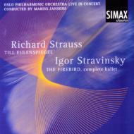 ストラヴィンスキー:『火の鳥』全曲、R.シュトラウス:『ティル・オイレンシュピーゲルの愉快ないたずら』 ヤンソンス&オスロ・フィル