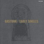 GASTUNK EARLY SINGLES