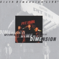 Sixth Dimension Live