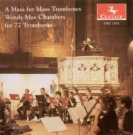 A Mass For Mass Trombones For77 Trombones