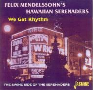 We Got Rhythm -The Swing Sideof The Serenaders
