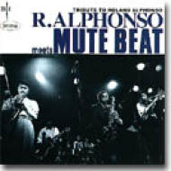 Roland Alphonso Meets Mute Beat / Tribute To Roland Alphonso