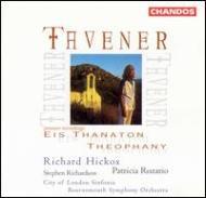 タヴナー(1944-2013)/Theophany Eis Thanaton: Hickox Etc