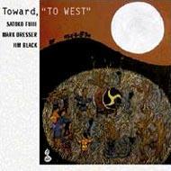 Toward To West