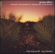 ディロン:夢の作品、弦楽四重奏曲第2番、パルジャンヤ・ヴァータ、春のシャワー アルディッティ四重奏団、他