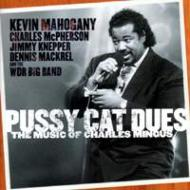 Pussy Cat Dues: The Music Of Charles Mingus