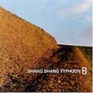 Shang Shang Typhoon 8