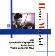 サン・サーンス:ヴァイオリン協奏曲第3番、死の舞踏、ラロ:スペイン交響曲 アンリ・メルケル