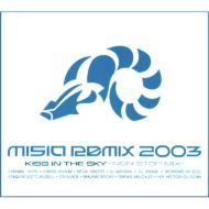 MISIA REMIX 2003 KISS IN THE SKY -NON STOP MIX-