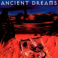 ANCIENT DREAMS