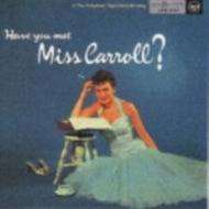 Have You Met Miss Carroll