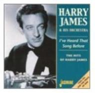 I've Heard That Song Before -the Hits Of Harry James