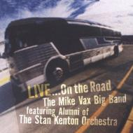 Live...the Mike Vax Big Band Featuring The Stan Kenton Alumni