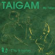 Taigam -My Taiga