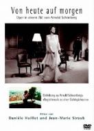 『今日から明日へ』 ストローブ=ユイレ監督、ギーレン指揮、『アーノルト・シェーンベルクの《映画の一場面のための音楽》入門』(日本語字幕付)