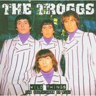 Troggs/Wild Things - The Godfathers Of Punk