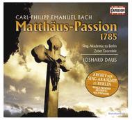 マタイ受難曲1785(世界初録音) ダウス(指揮)、ツェルター・アンサンブル、ベルリン・ジングアカデミー