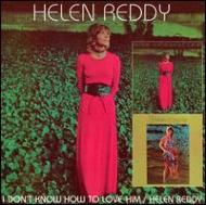 Don't Know How To Love Him / Helen Reddy