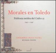 Morales In Toledo: Noone / Ensemble Plus Ultra