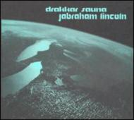 Drakkar Sauna/Jabraham Lincoln